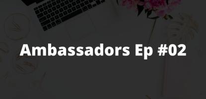 Ambassadors Ep #2: featuring Lisa Forrest
